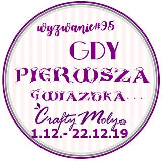 http://craftymoly.blogspot.com/2019/12/wyzwanie-95-gdy-pierwsza-gwizdka.html