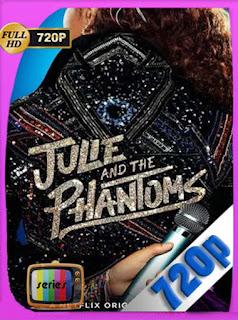 Julie and the Phantoms Temporada 1 Completa HD [720P] latino [GoogleDrive] rijoHD