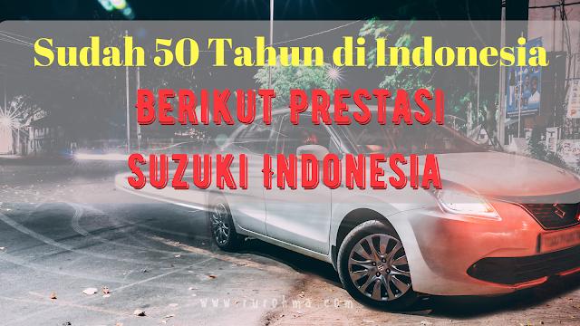Prestasi Suzuki Indonesia selama 50 tahun