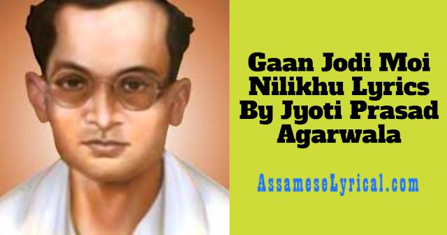Gaan Jodi Moi Nilikhu Lyrics