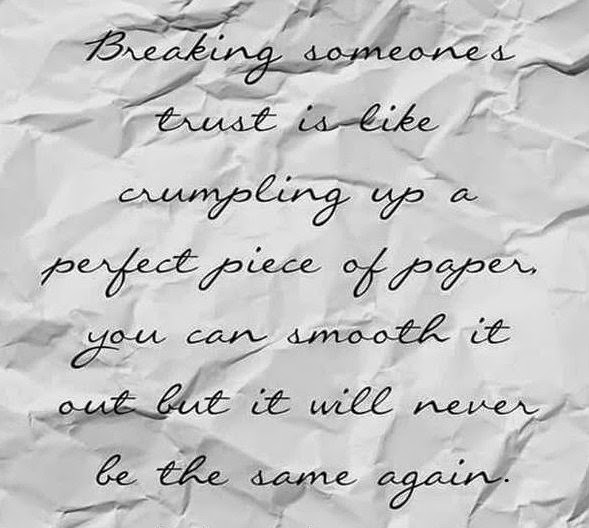 Have Faith Breaking Someones Trust Is Like Crumpling Up A Perfect