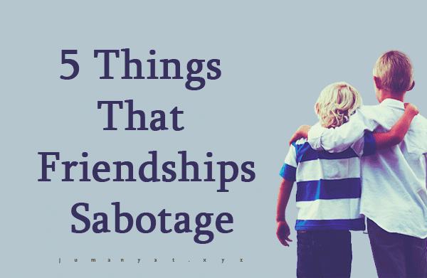 5 Things That Friendships Sabotag