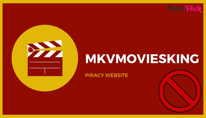 Mkvmoviesking 2021 - MKV Movies King Piracy Website Download HD Hindi Dubbed Movies, News About Mkvmoviesking LIve Link