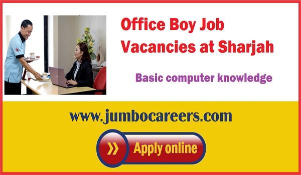 Latest Sharjah jobs, Office boy jobs in Sharjah UAE 2018,