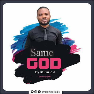 Miracle J - Same God Lyrics