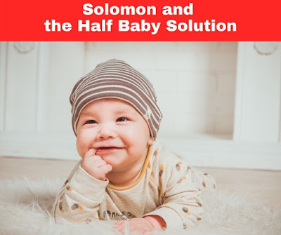 Solomon and the Half Baby Solution