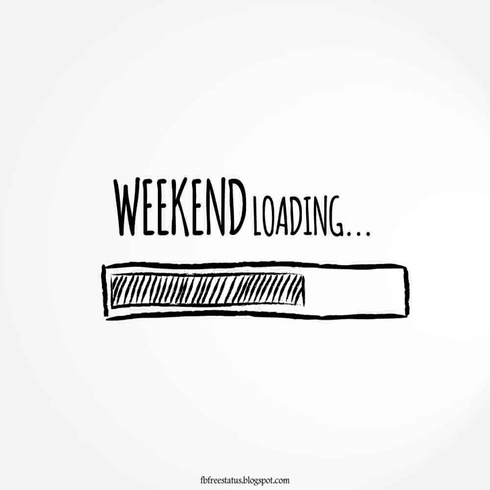 Weekend Loading.