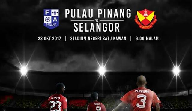 Live Streaming Pulau Pinang vs Selangor 28.10.2017 Liga Super