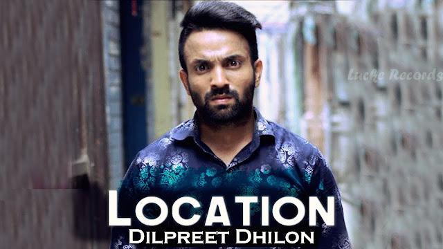 Location Lyrics (FULL SONG) - Dilpreet Dhillon   Snappy   New Punjabi Songs 2017
