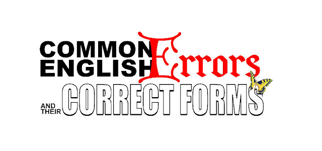 COMMON ENGLISH ERRORS AND THEIR CORRECT FORMS