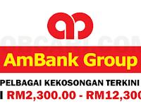 JAWATAN KOSONG TERKINI DI AMBANK GROUP - PELBAGAI JAWATAN / GAJI RM2,300.00 - RM12,300.00