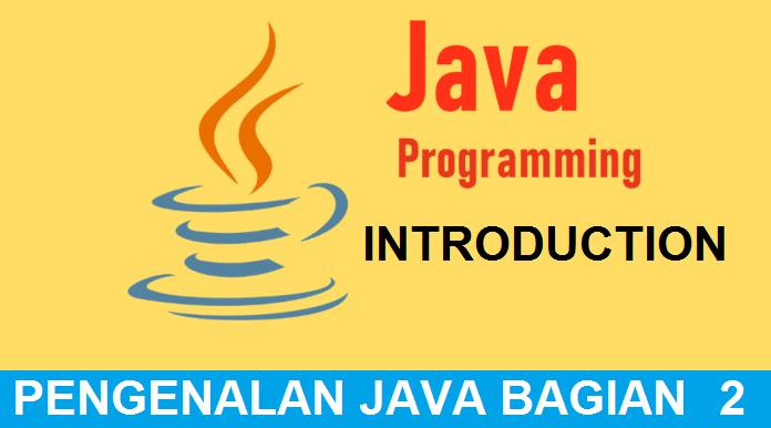 Pertemuan Pertama : Pengenalan Java Bag II