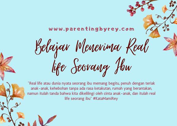 Belajar Menerima Real Life Seorang Ibu