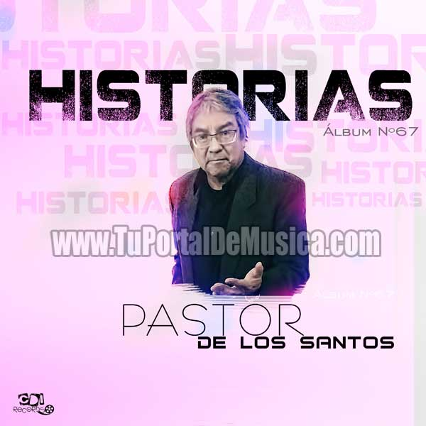 Pastor De Los Santos - Historias (2017)