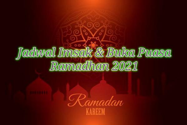 Jadwal Imsak dan Buka Puasa Ramadhan 2021