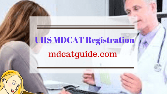 UHS MDCAT Registration 2019(Complete OFFICIAL Guide) | MDCAT