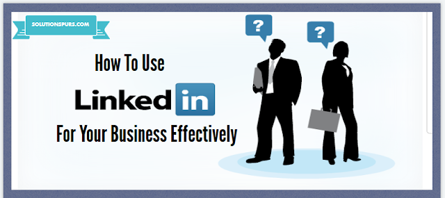 How-to-Use-LinkedIn-for-Your-Business-Effectively