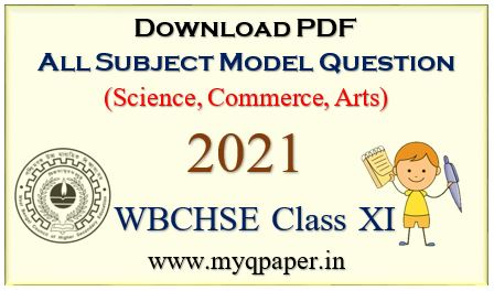 Download WBCHSE Class XI (H.S.) All Subject Sample Question Papers | Class XI (HS) Syllabus 2020-2021 | H.S. Examination 2021 | Higher Secondary Model Question Paper 2021 | WB Class 11 | HS Examination 2021