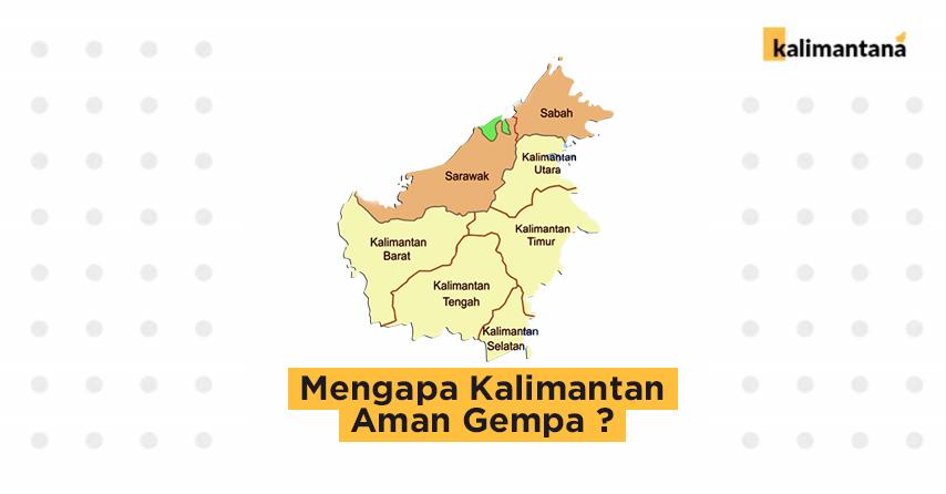 Mengapa Kalimantan Aman dan Jarang Terjadi Gempa dibanding Jawa dan Daerah Lain di Indonesia ?