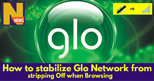 how to stabilize glo network from cutting off while browsing