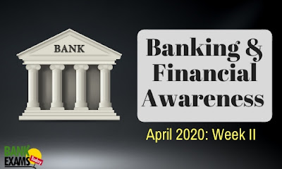Banking and Financial Awareness April 2020: Week II