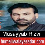 https://humaliwalaazadar.blogspot.com/2019/08/musayyab-rizvi-nohay-2020.html