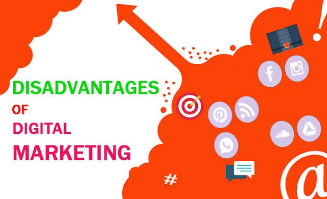 Disadvantages of Digital Marketing, Cons of Digital Marketing