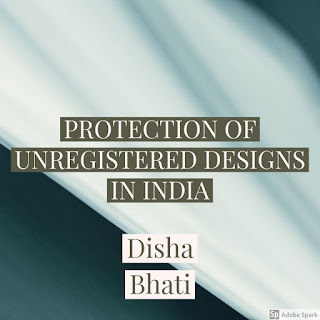 PROTECTION OF UNREGISTERED DESIGNS IN INDIA