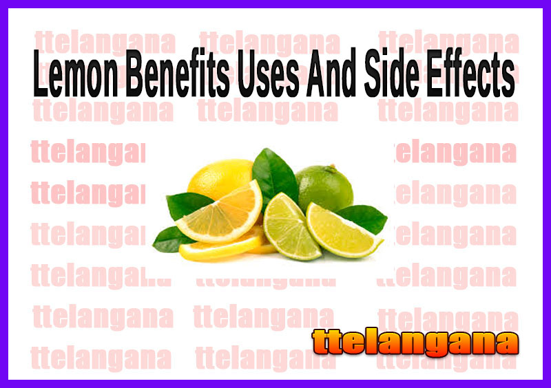 Lemon (Nimbu) Benefits Uses And Side Effects