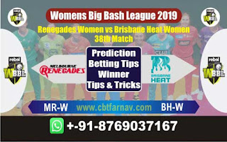 Womens Big Bash League 2019 Brisbane vs Renegades 38th WBBL 2019 Match Prediction Today Reports