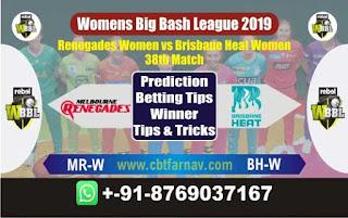 Womens Big Bash League 2019 Brisbane vs Renegades 38th WBBL 2019 Match Prediction Today Reports