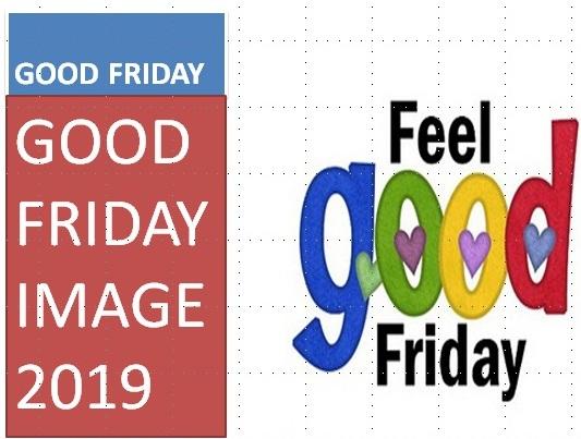 गुड फ्राइडे, गुड फ्राइडे इमेज, GOOD FRIDAY IMAGE, IMAGE OF GOOD FRIDAY, GOOD MORNING IMAGE,