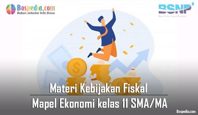 Materi Kebijakan Fiskal Mapel Ekonomi kelas 11 SMA/MA