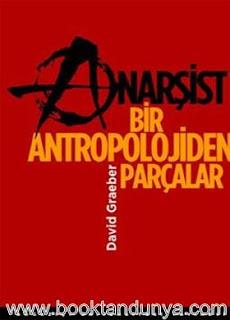 David Graeber – Anarşist Bir Antropolojiden Parçalar