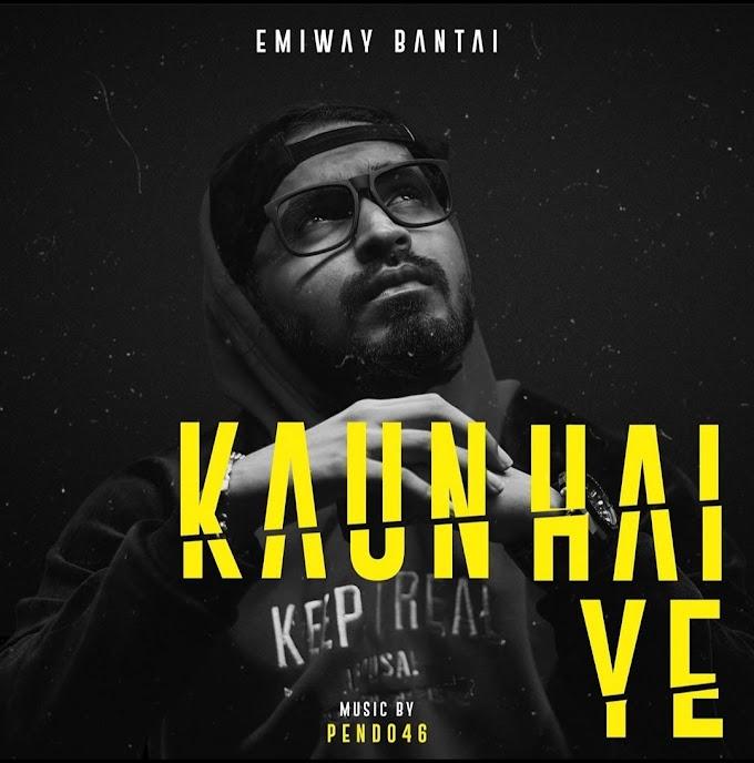 Kaun Hai Ye Lyrics Emiway Bantai - Lyrics in English