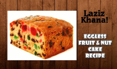 Eggless Fruit & Nut Cake Recipe in Roman English - Fruit & Nut Cake Banane ka Tarika