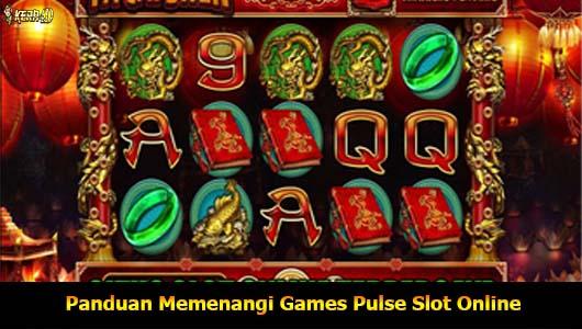Panduan Memenangi Games Pulse Slot Online
