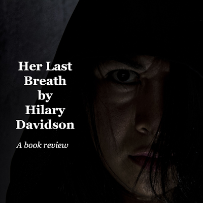 Her Last Breath by Hilary Davidson Reviewed