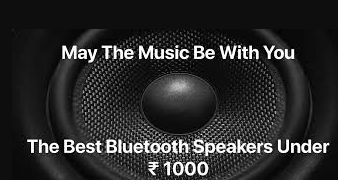 Top 10 best Bluetooth speakers under Rs.1000 in India.|Boom
