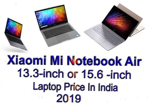 Xiaomi Mi Notebook Air 13.3-inch or 15.6 -inch Laptop Price In India 2019