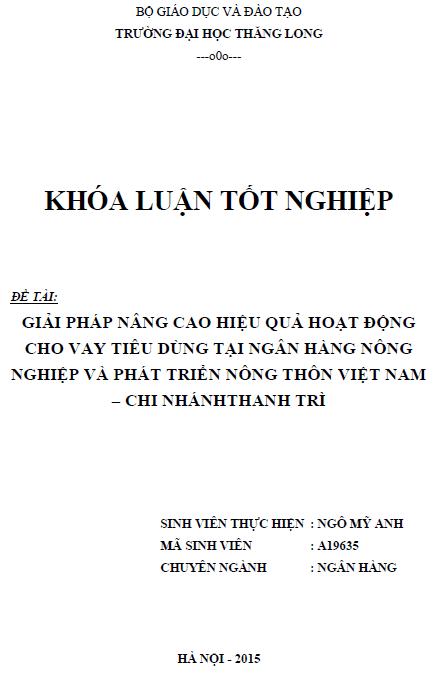 Giải pháp nâng cao hiệu quả hoạt động cho vay tiêu dùng tại Ngân hàng Nông nghiệp và Phát triển Nông thôn Việt Nam Chi nhánh Thanh Trì