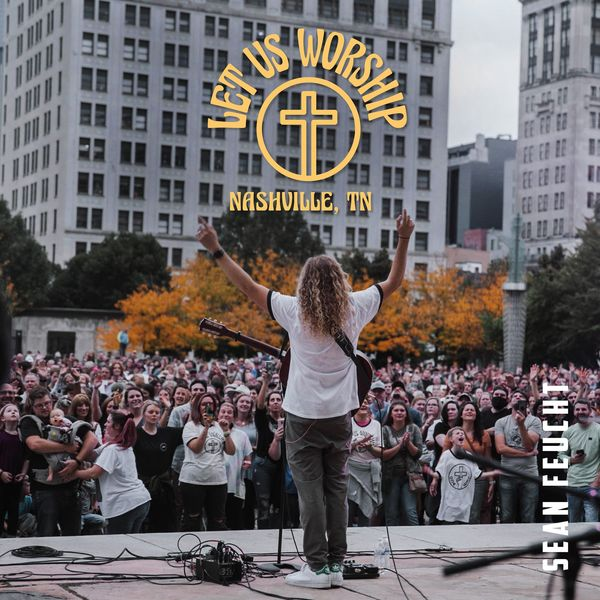 Sean Feucht – Let Us Worship – Nashville 2020 (Exclusivo WC)