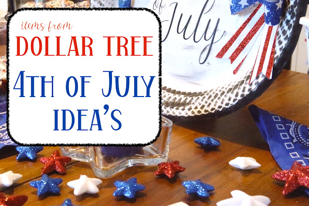 Fun 4th of July Ideas using items from Dollar Tree - Budget Friendly
