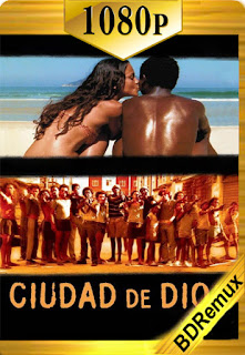 Ciudad de Dios (Cidade de Deus) (2002) [1080p BD REMUX] [Latino-Portugués] [LaPipiotaHD]
