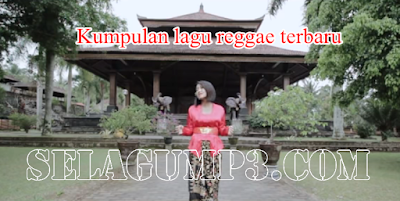 Download Lagu Reggae Terbaru Paling Trendi Full Album Mp3