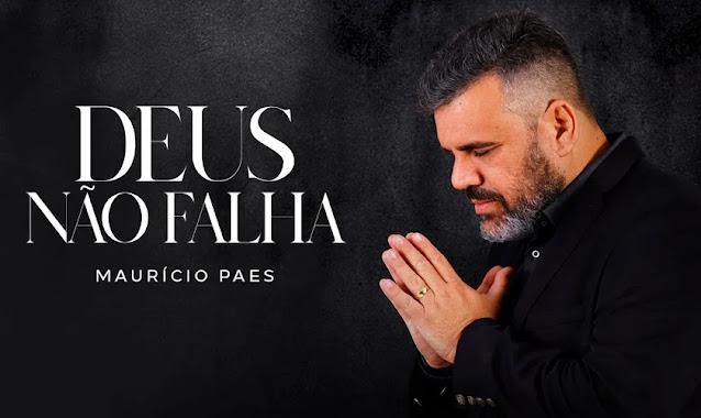Maurício Paes exalta o cuidado de Deus em tempos difíceis