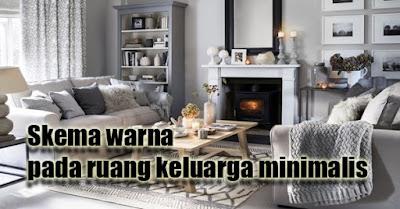 skema warna pada ruang keluarga minimalis