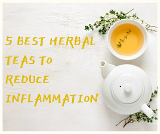 Herbal Teas To Reduce Inflammation