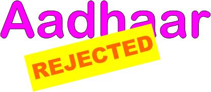 Aadhaar Card Rejected