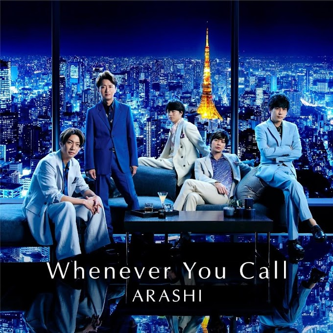 Arashi - Whenever You Call Lyrics